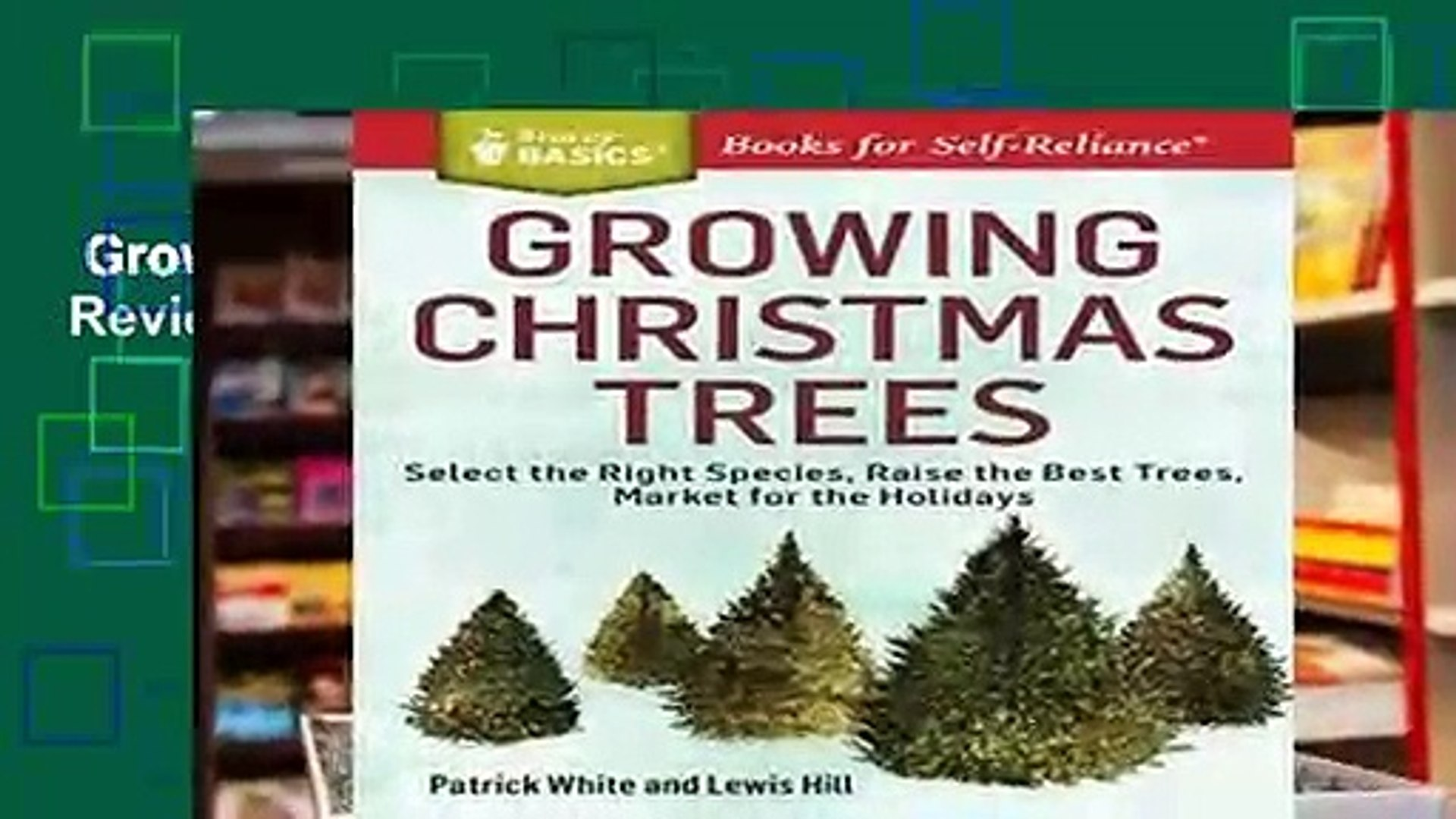Growing Christmas Trees (Storey Basics) Review