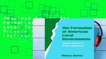 D0wnload Online The Formation of American Local Governments: Private Values in Public Institutions