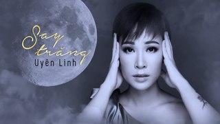 Say Trăng (Lyrics Video) | Uyên Linh