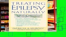 Get Trial Treating Epilepsy Naturally: A Guide to Alternative and Adjunct Therapies any format