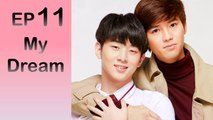 My Dream The Series นายในฝัน EP.11 (19th Dec) [subtitle eng/kr]
