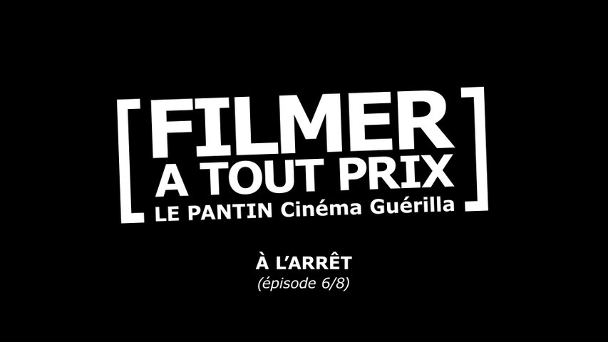 """""""Filmer À Tout Prix"""" (ep06/08)"""