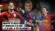 Mbappé, plus fort que Messi et Ronaldo quand ils avaient 20 ans ?