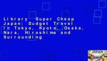Library  Super Cheap Japan: Budget Travel in Tokyo, Kyoto, Osaka, Nara, Hiroshima and Surrounding