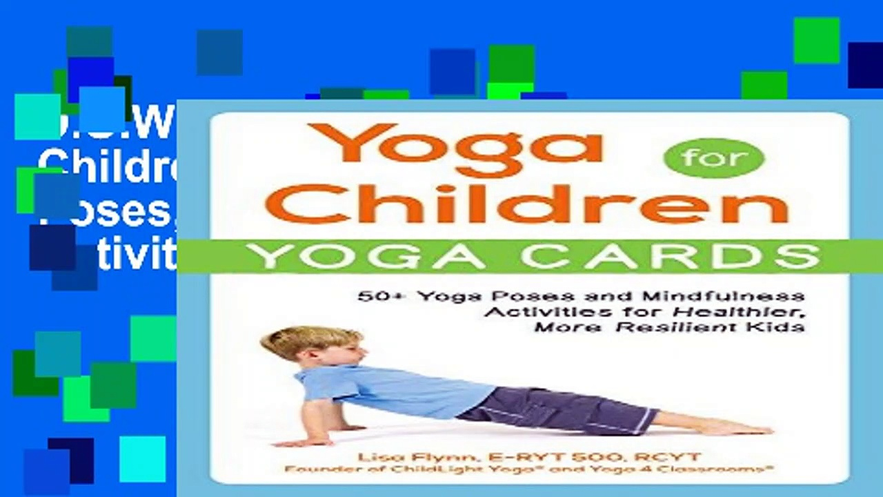 D.O.W.N.L.O.A.D Yoga for Children – Yoga Cards: 50+ Poses, Meditations, and Activities for