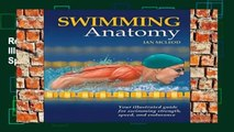Reading Full Swimming Anatomy: Your Illustrated Guide for Swimming Strength, Speed and Endurance