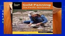 Gold Panning the Pacific Northwest A Guide to the Area/'s Best Sites for Gold