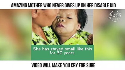 Amazing mother who never gives up on her disable kid - Video will make you cry for sure