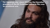 Jason Momoa Gets Emotional: Hawaii Aquaman Premiere