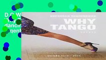 D.O.W.N.L.O.A.D in [P*D*F] Why Tango: Essays on learning, dancing and living tango argentino: