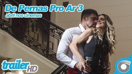 De Pernas pro Ar 3 - Trailer Oficial HD