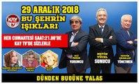 29 ARALIK 2018 KAY TV BU ŞEHRİN IŞIKLARI DÜNDEN BUGÜNE TALAS