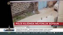 Polis kılığında milyonluk soygun