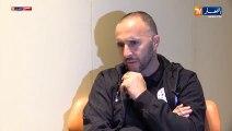 """Djamel Belmadi : """"Nous sommes ambitieux"""""""