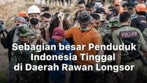 Jutaan Penduduk Indonesia Tinggal di Daerah Rawan Longsor