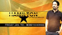"Lin-Manuel Miranda to join ""CBS This Morning"" live from Puerto Rico on ""Hamilton"" opening day"