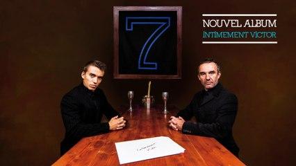 Teaser nouvel album de 7, Intimement Victor