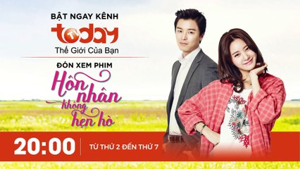 HÔN NHÂN KHÔNG HẸN HÒ - TẬP 1 - Phần 1   Phim Tình Cảm Hàn Quốc Hay   TODAYTV