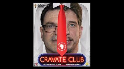 CRAVATE CLUB - Bande Annonce Théâtre (Courte)