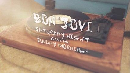 Bon Jovi - Saturday Night Gave Me Sunday Morning