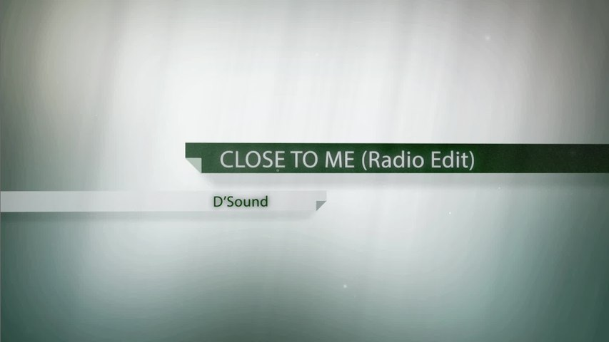 D'Sound - Close To Me