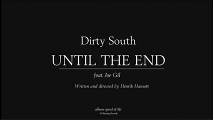 Dirty South - Until The End