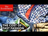 The true cost of fast fashion   The Economist