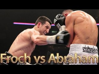 Carl Froch vs Arthur Abraham (Highlights)