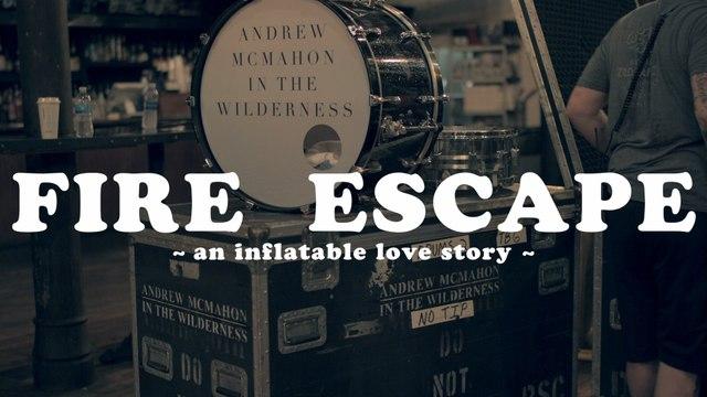 Andrew McMahon in the Wilderness - Fire Escape