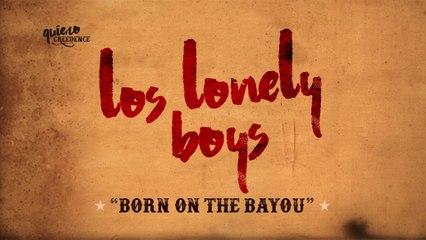 Los Lonely Boys - Born On The Bayou