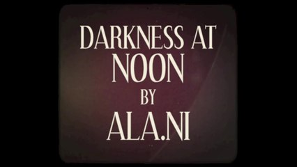ALA.NI - Darkness At Noon