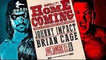 Johnny Impact (c) vs. Brian Cage Impact Heavyweight Championship Impact Wrestling Homecoming
