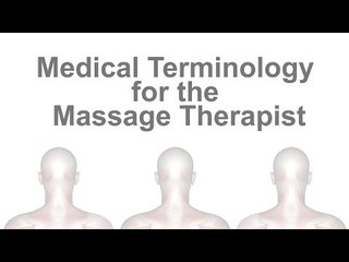 Medical Terminology for the Massage Therapist