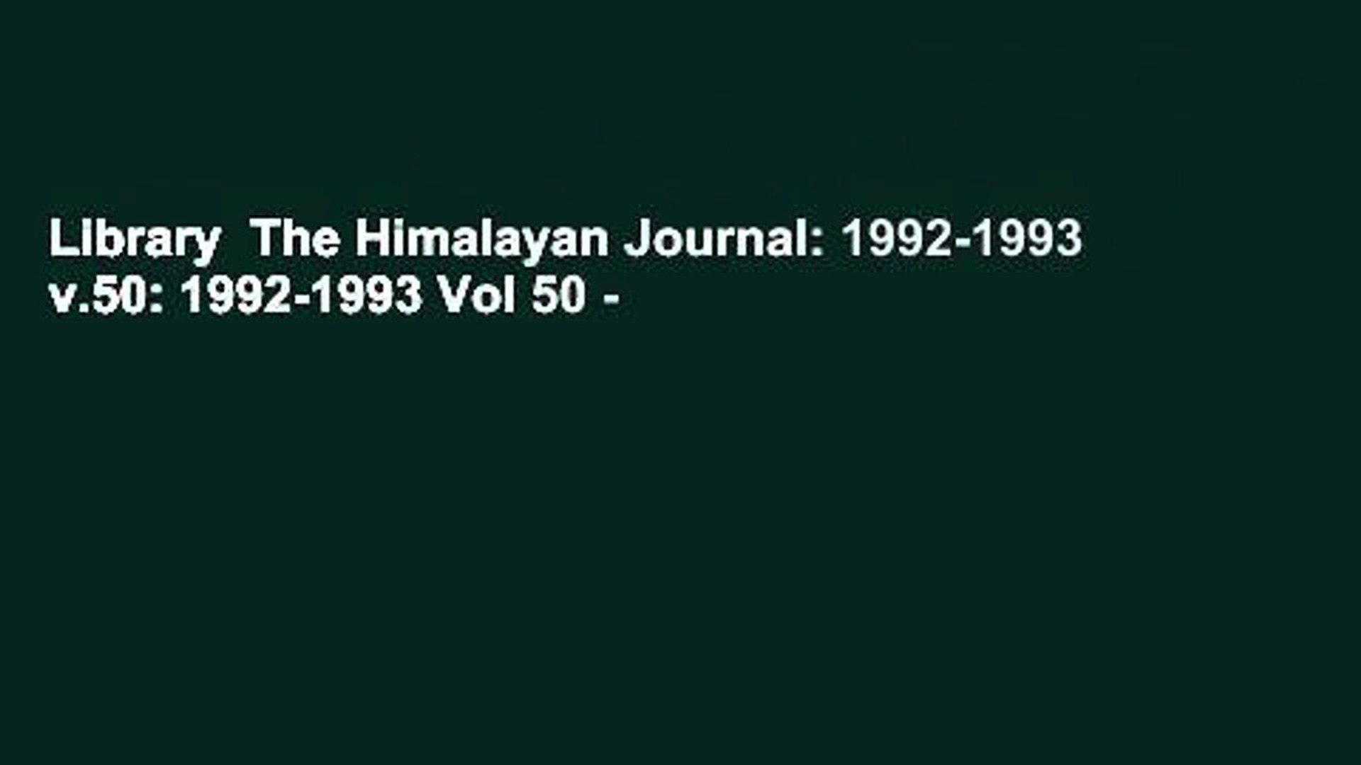 Library  The Himalayan Journal: 1992-1993 v.50: 1992-1993 Vol 50 -