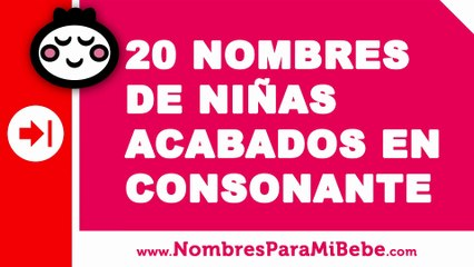 20 nombres para niñas terminados en consonante - nombres de bebé - www.nombresparamibebe.com