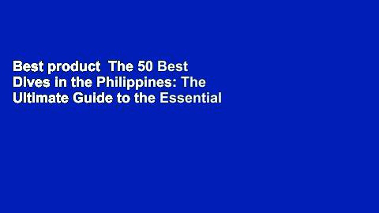 Best product  The 50 Best Dives in the Philippines: The Ultimate Guide to the Essential Sites: