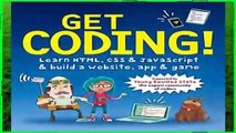 Get Coding!: Learn Html, CSS   JavaScript   Build a Website, App   Game