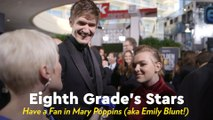 Eighth Grade's Stars Have a Fan in Mary Poppins (aka Emily Blunt!)