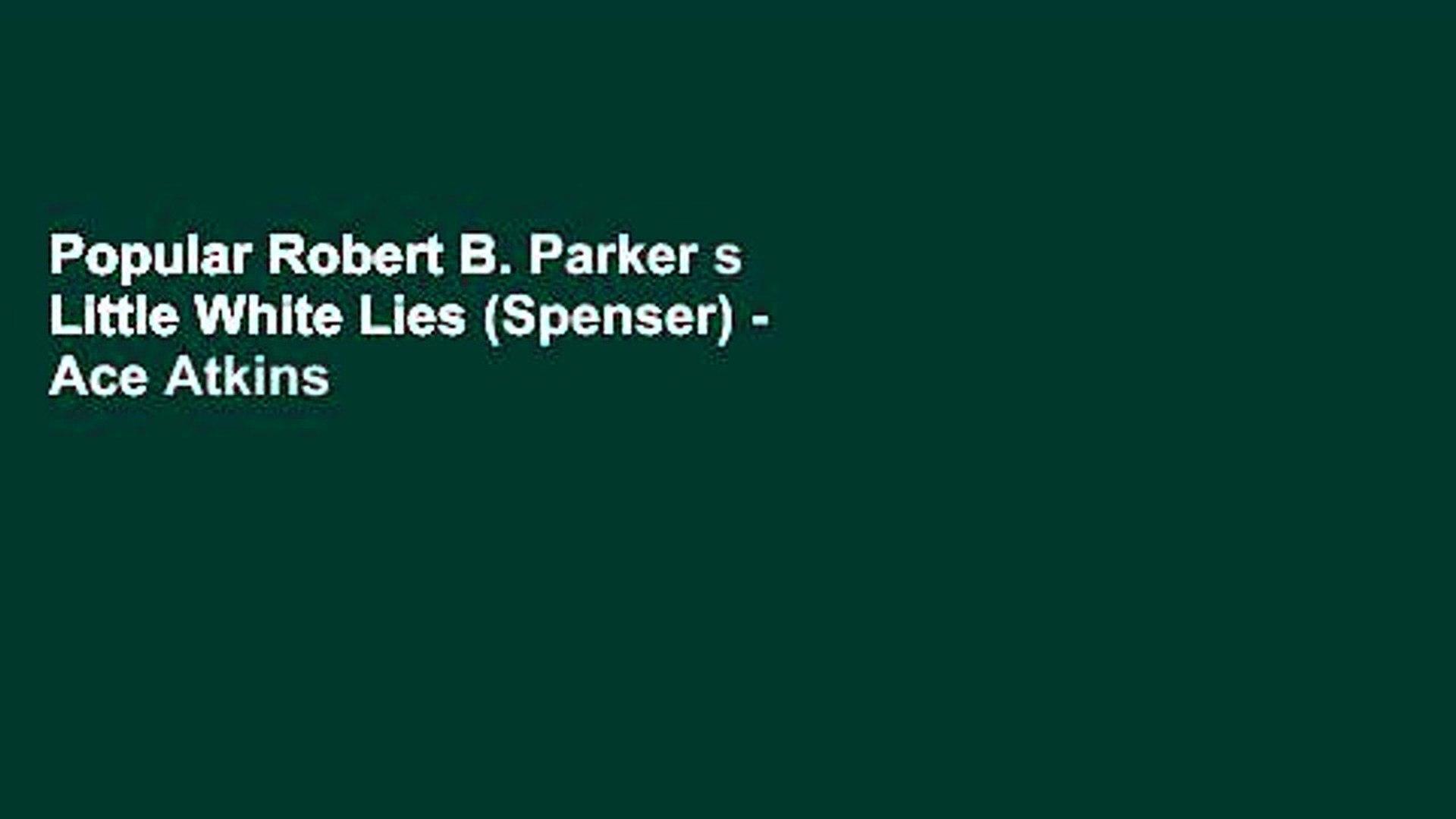 Popular Robert B Parker S Little White Lies Spenser Ace Atkins