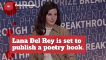 Lana Del Rey Writes Poetry: Now You Can Read It