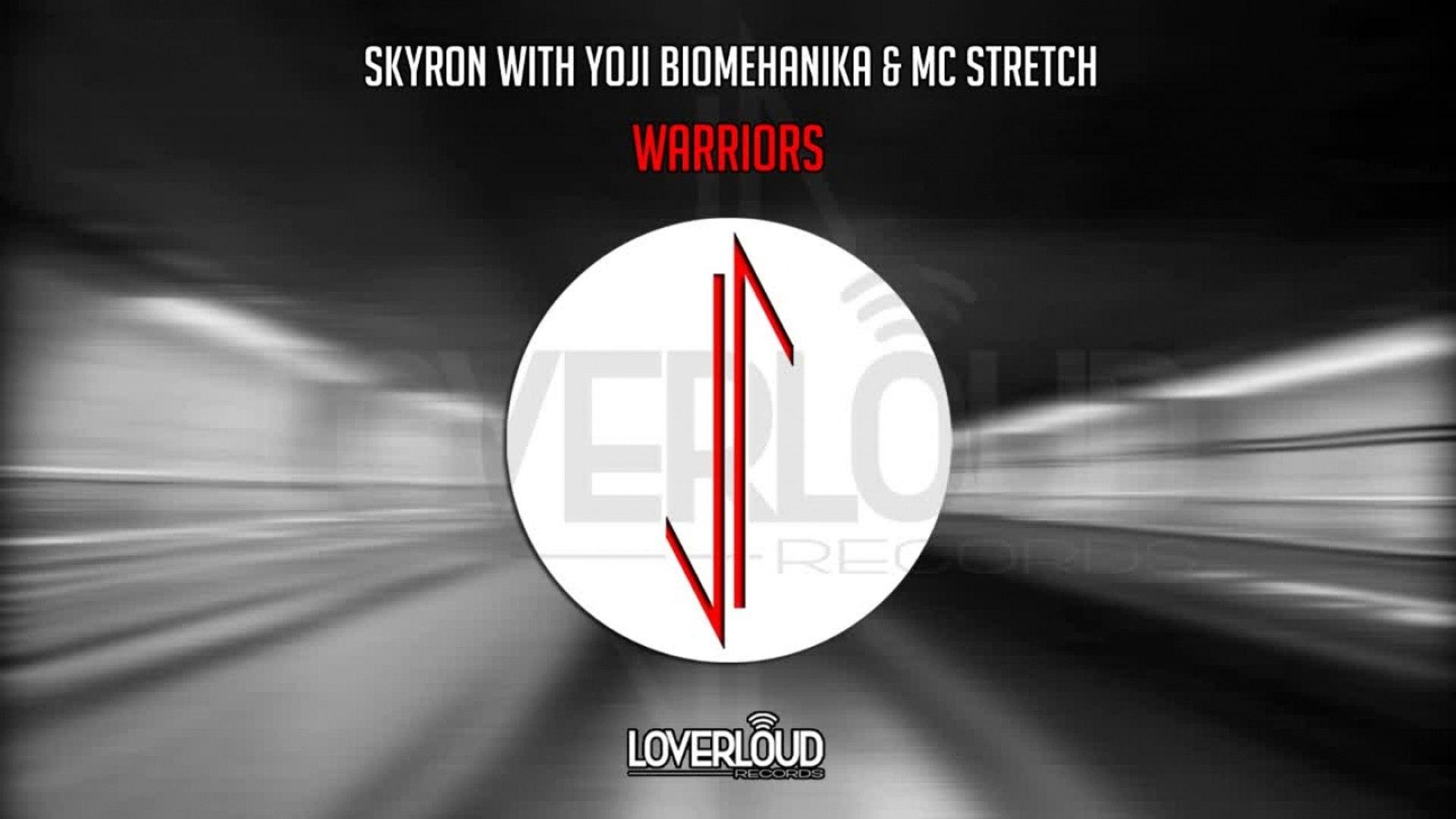 Skyron, Yoji Biomehanika, Mc Stretch - Warriors - Official Preview (Loverloud Records)