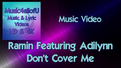 Ramin Feat. Adilynn - Don't Cover Me (Extended Remix)