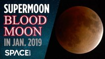 Supermoon Blood Moon in Jan. 2019 - When and Where to See It