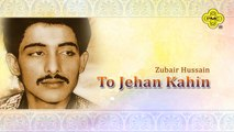 Zubair Hussain - To Jehan Kahin - Pakistani Old Hit Songs