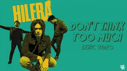 Hilera - Don't Think Too Much (Lyric Video)