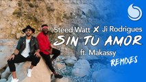 Steed Watt x Ji Rodrigues Ft. Makassy - Sin Tu Amor (Chelero Remix)