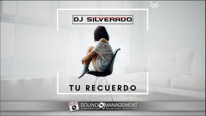 DJ SILVERADO - Tu Recuerdo