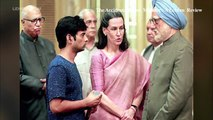 The Accidental Prime Minister MOVIE REVIEW ,  Anupam Kher