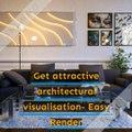 Get attractive architectural visualisation- Easy Render