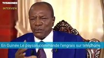 Alpha Condé dans l'émission Internationales sur RFI et TV5 Monde parle d'Agriculture et de Technologie...